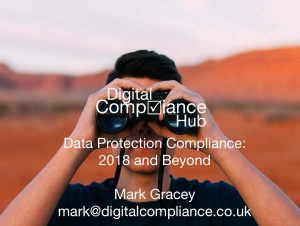 Data Protection Compliance 2018 and Beyond